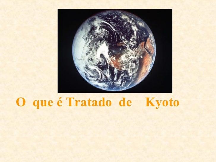 O  que é Tratado  de  Kyoto
