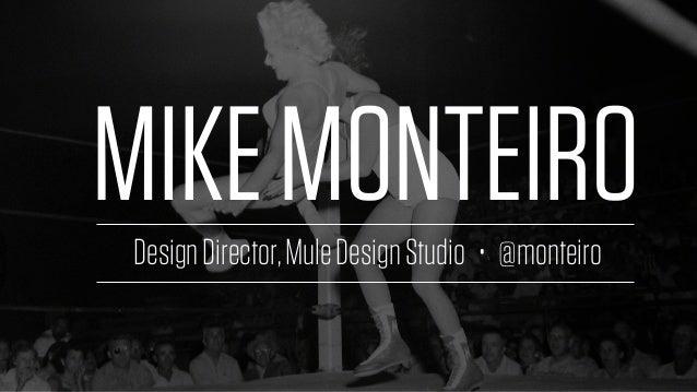 DesignDirector,MuleDesignStudio • @monteiro MIKEMONTEIRO