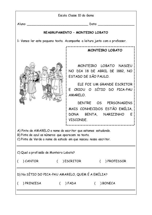 Escola Classe 10 do Gama Aluno: ________________________________ Data: ___________________ REAGRUPAMENTO – MONTEIRO LOBATO...