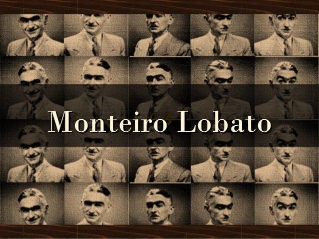 Monteiro LobatoMonteiro Lobato