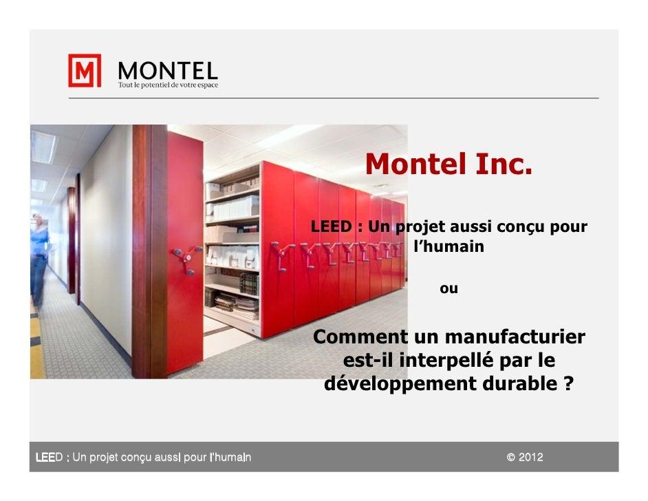 Montel Inc.                                             LEED : Un projet aussi conçu pour                                 ...