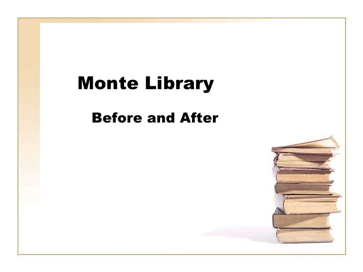 Monte Library<br />Before and After<br />