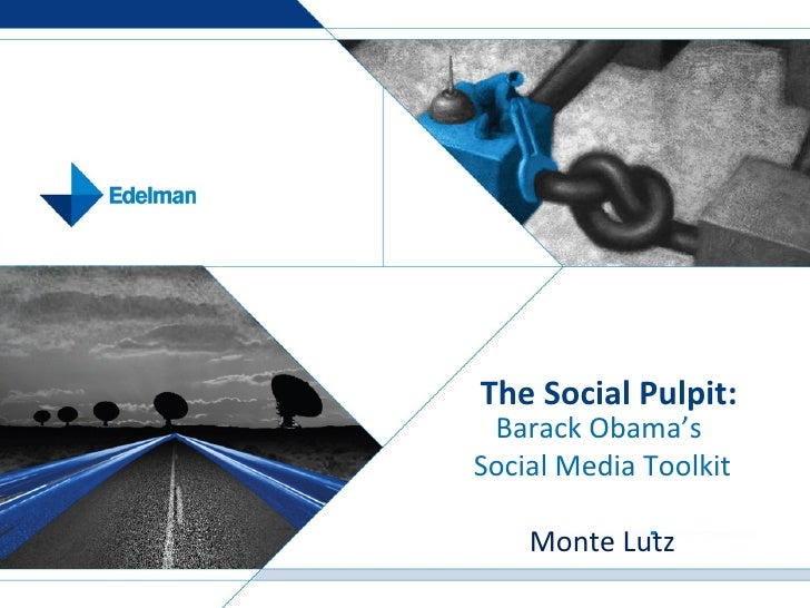 The Social Pulpit: Barack Obama's  Social Media Toolkit Monte Lutz