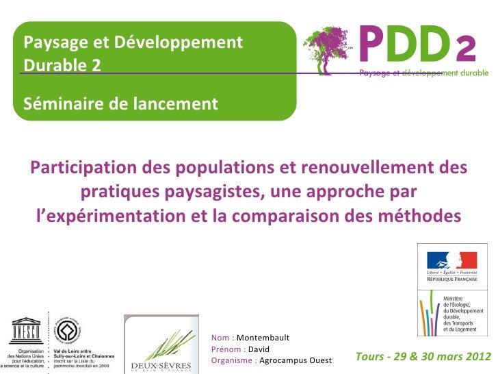 Paysage et DéveloppementDurable 2Séminaire de lancementParticipation des populations et renouvellement des      pratiques ...