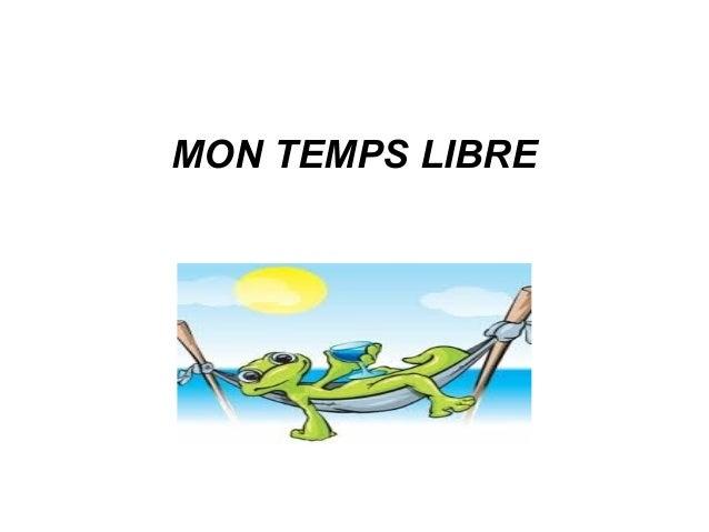 MON TEMPS LIBRE