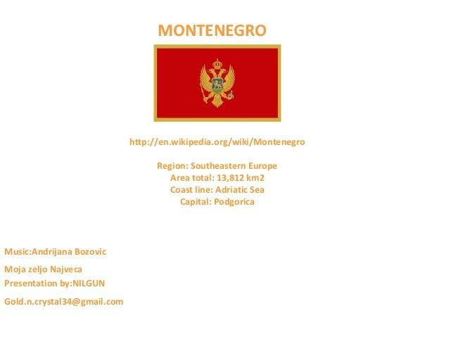                                    MONTENEGRO                             http://en.wikipedia.org/wiki/Montenegro        ...