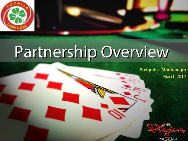 Partnership OverviewPartnership Overview Podgorica, Montenegro March 2014