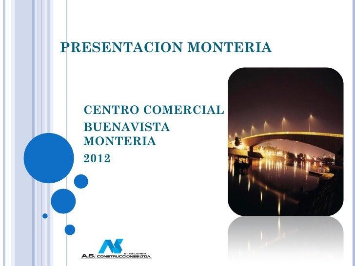 PRESENTACION MONTERIA CENTRO COMERCIAL  BUENAVISTA MONTERIA 2012