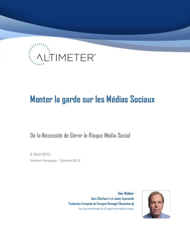Monter la garde sur les Médias SociauxDe la Nécessité de Gérer le Risque Média Social9 Août 2012Version française : Octobr...