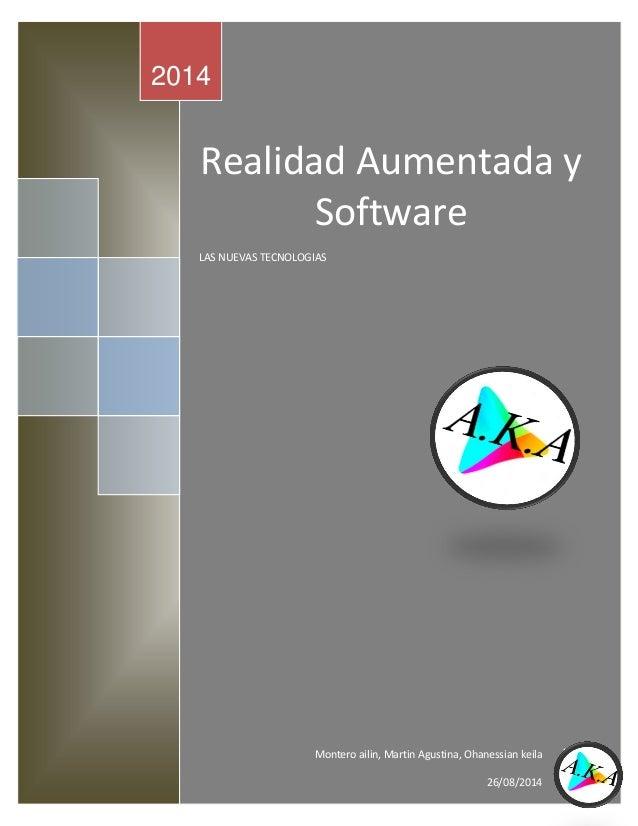 0  Realidad Aumentada y Software  LAS NUEVAS TECNOLOGIAS  2014  Montero ailin, Martin Agustina, Ohanessian keila  26/08/20...