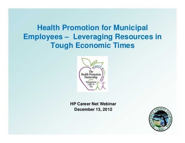Health Promotion for MunicipalEmployees – Leveraging Resources in      Tough Economic Times           HP Career Net Webina...
