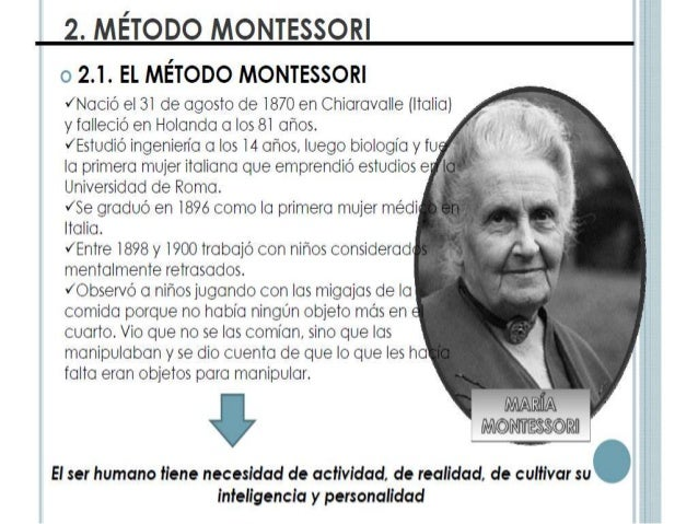 the life of maria montessori and her contribution to education What is montessori education maria they can respond at any moment to the natural curiosities that exist in all humans and build a solid foundation for life.