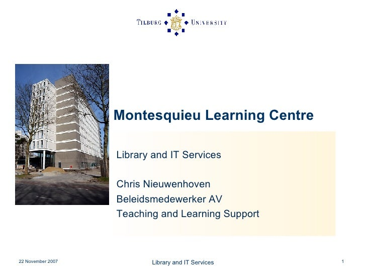 Montesquieu Learning Centre   Library and IT Services Chris Nieuwenhoven Beleidsmedewerker AV  Teaching and Learning Support