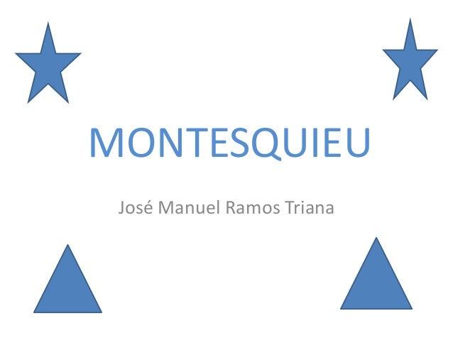 MONTESQUIEU José Manuel Ramos Triana