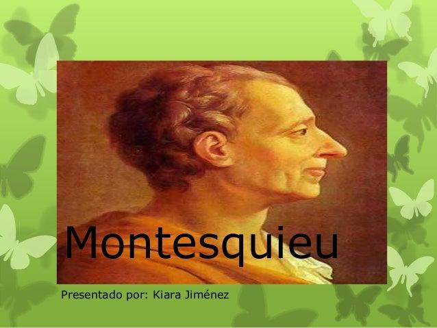 MontesquieuPresentado por: Kiara Jiménez
