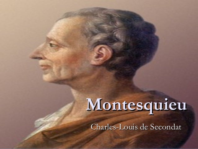 MontesquieuMontesquieu Charles-Louis de SecondatCharles-Louis de Secondat