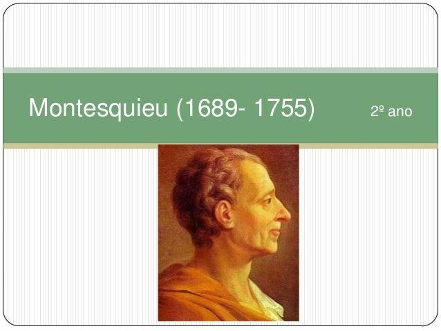 Montesquieu (1689- 1755)   2º ano               .