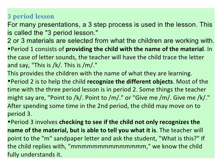 montessori three period lesson Deconstructing the three hour work cycle: what is montessori's three-hour work a teacher might give a lesson or guide a child to choose a specific material during.