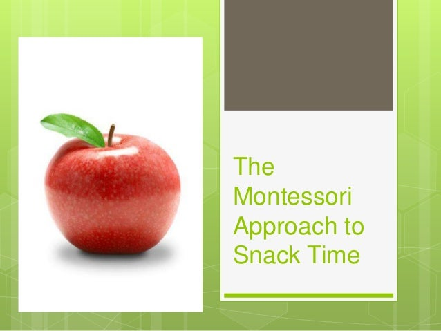 The Montessori Approach to Snack Time