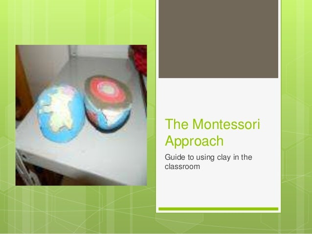 The Montessori Approach Guide to using clay in the classroom