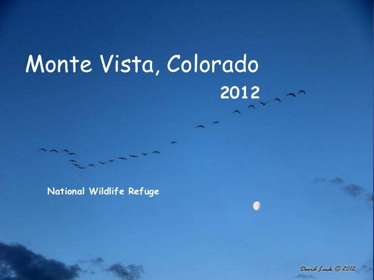 Monte Vista, Colorado                             2012  National Wildlife Refuge