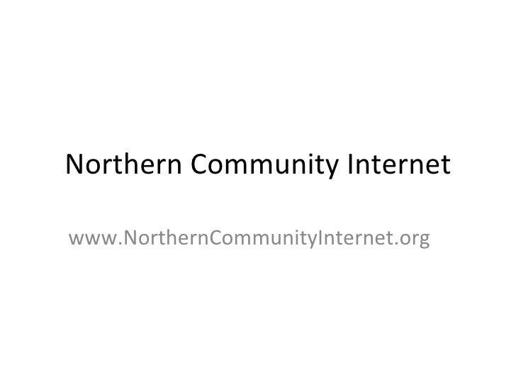 Northern Community Internet www.NorthernCommunityInternet.org