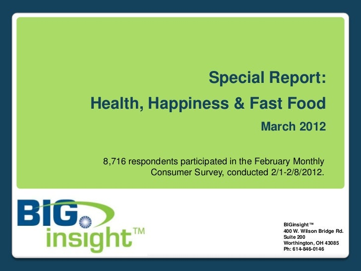 Special Report:Health, Happiness & Fast Food                                       March 2012 8,716 respondents participat...