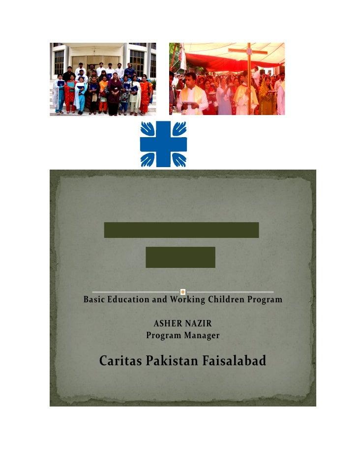 Basic Education and Working Children Program                 ASHER NAZIR              Program Manager     Caritas Pakistan...