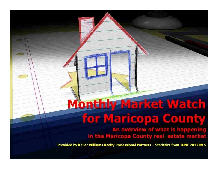 Monthly Market Watch       for Maricopa County                           An overview of what is happening                 ...