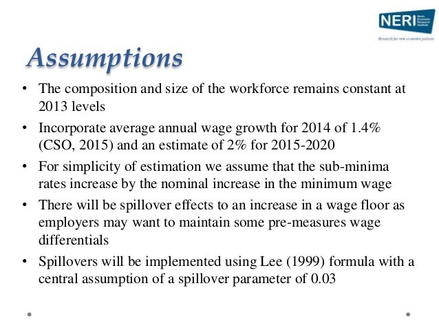 Assumptions • The composition and size of the workforce remains constant at 2013 levels • Incorporate average annual wage ...