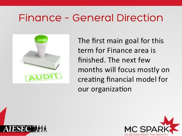 Finance – General Direction The  first  main  goal  for  this   term  for  Finance  area  is   finishe...