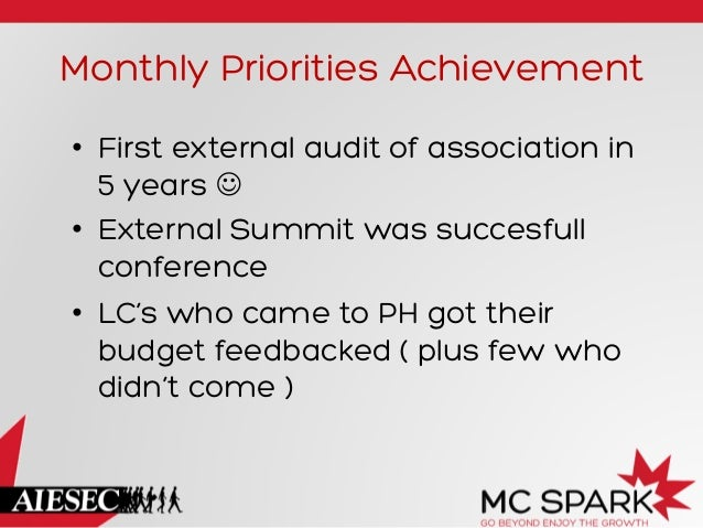 Monthly Priorities Achievement • First external audit of association in 5 years J • External Summit was succesfull conf...