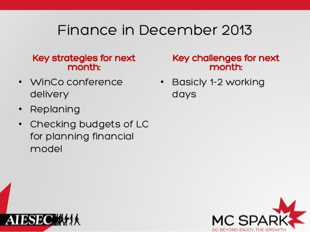 Finance in December 2013 Key strategies for next month:  • WinCo conference delivery • Replaning • Checking budgets of ...
