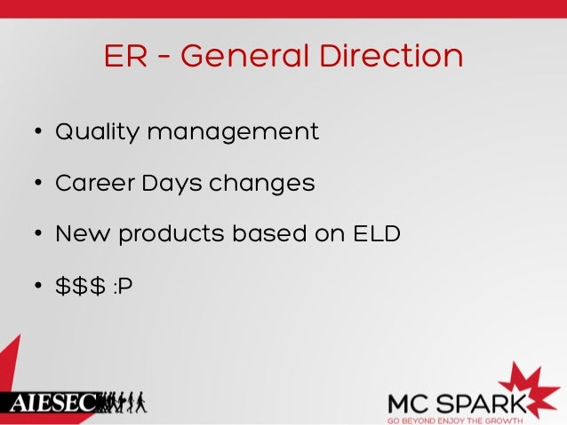 ER – General Direction • Quality management • Career Days changes • New products based on ELD • $$$ :P