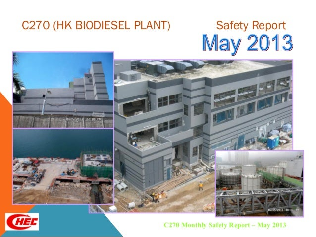 C270 (HK BIODIESEL PLANT) Safety Report C270 Monthly Safety Report – May 2013