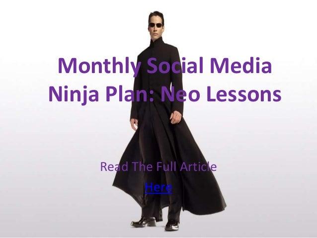 Read The Full ArticleHereMonthly Social MediaNinja Plan: Neo Lessons