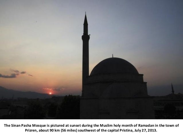 The Sinan Pasha Mosque is pictured at sunset during the Muslim holy month of Ramadan in the town of Prizren, about 90 km (...