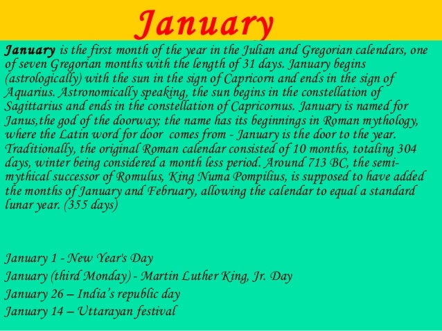 JanuaryJanuary is the first month of the year in the Julian and Gregorian calendars, one of seven Gregorian months with th...