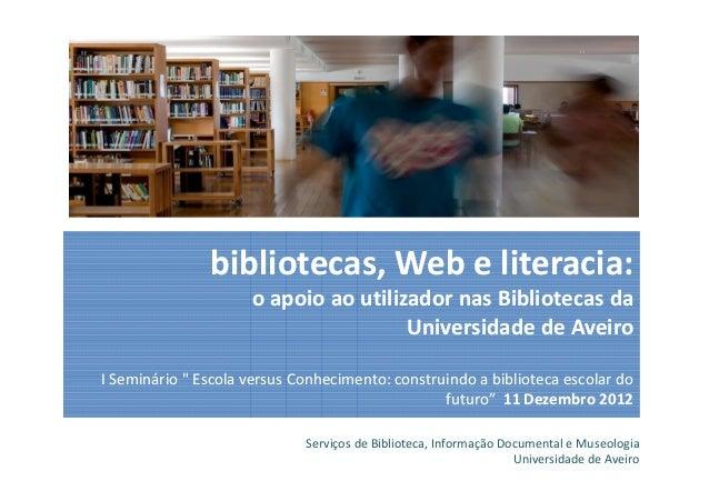 bibliotecas, Web e literacia:                     o apoio ao utilizador nas Bibliotecas da                                ...