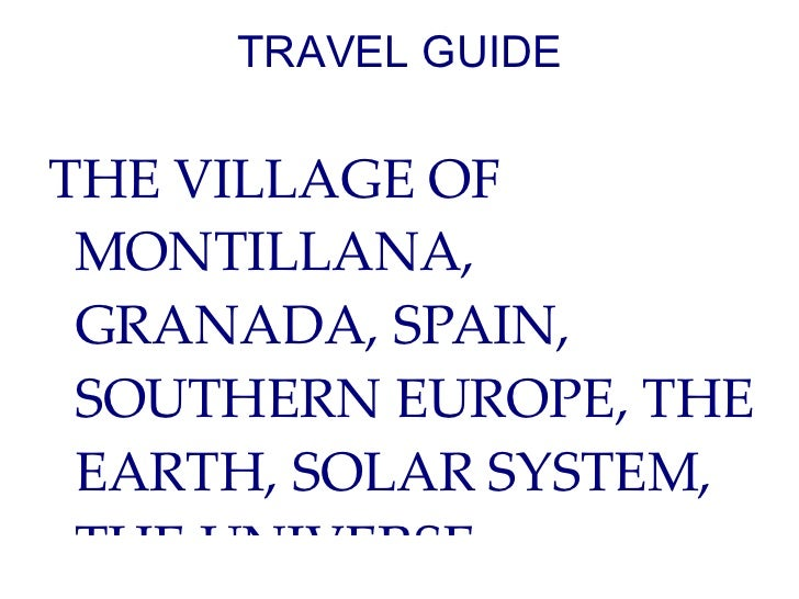 TRAVEL GUIDETHE VILLAGE OF MONTILLANA, GRANADA, SPAIN, SOUTHERN EUROPE, THE EARTH, SOLAR SYSTEM, THE UNIVERSE.