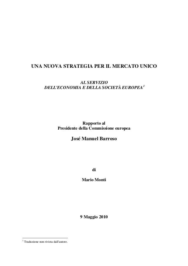 UNA NUOVA STRATEGIA PER IL MERCATO UNICO AL SERVIZIO DELL'ECONOMIA E DELLA SOCIETÀ EUROPEA 1  Rapporto al Presidente della...