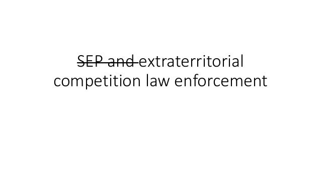 SEP and extraterritorial competition law enforcement