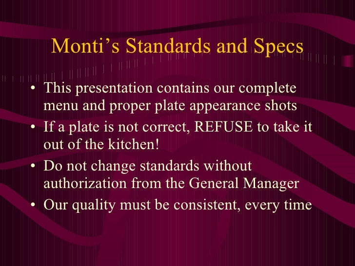 Monti's Standards and Specs <ul><li>This presentation contains our complete menu and proper plate appearance shots </li></...