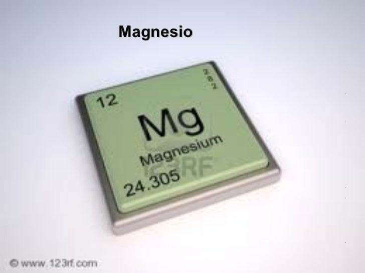Magnesio   <ul><ul><ul><ul><ul><li>ES EL SEPTIMO ELEMENTO  </li></ul></ul></ul></ul></ul><ul><ul><ul><ul><ul><li>EN ABUNDA...