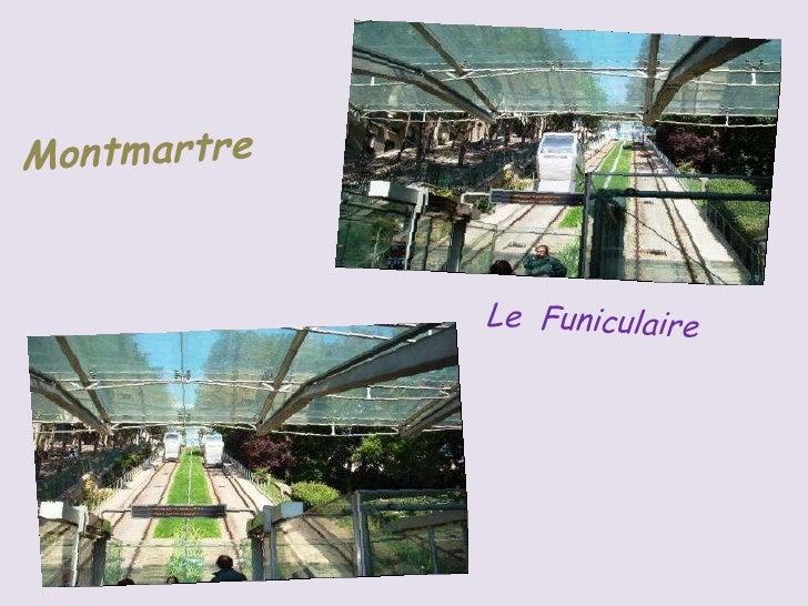 Montmartre Le  Funiculaire