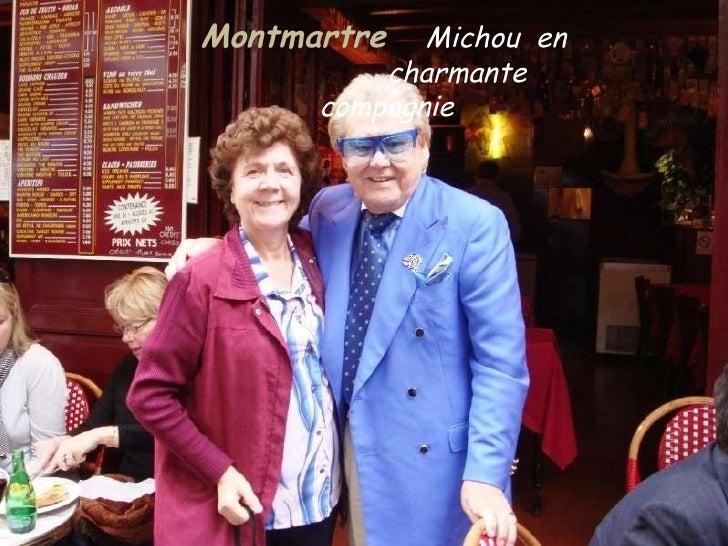 Montmartre   Michou  en  .  .  .  charmante  .  . .  compagnie