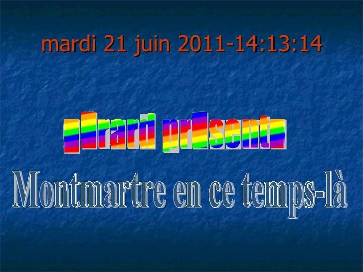 mardi 21 juin 2011 - 14:12:52 Montmartre en ce temps-là