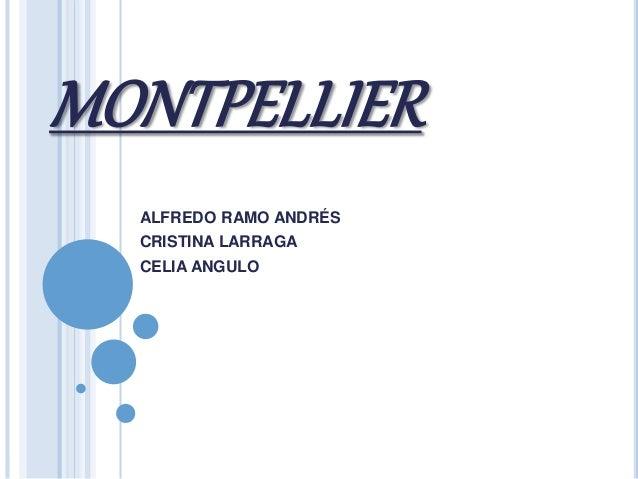 MONTPELLIER ALFREDO RAMO ANDRÉS CRISTINA LARRAGA CELIA ANGULO