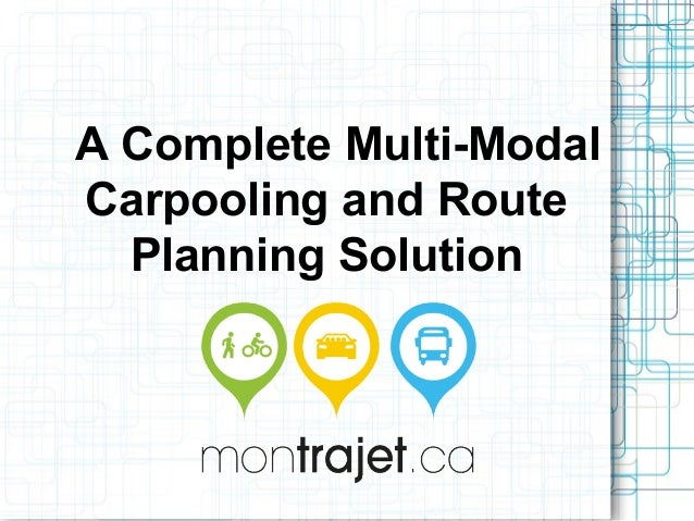 A Complete Multi-Modal  Carpooling and Route  Planning Solution