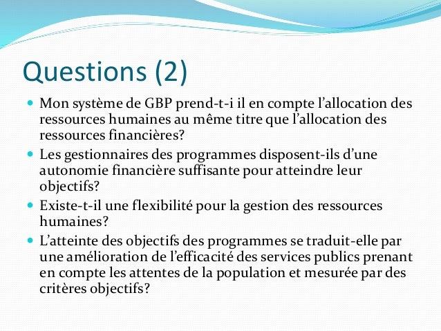 Questions (2)  Mon système de GBP prend-t-i il en compte l'allocation des ressources humaines au même titre que l'allocat...